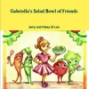Gabriella's Salad Bowl of Friends